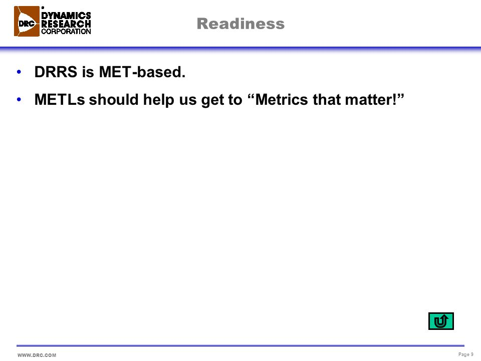 Readiness DRRS is MET-based. METLs should help us get to Metrics that matter!