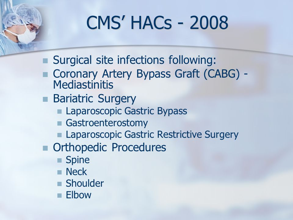 CMS' HACs - 2008 Surgical site infections following: