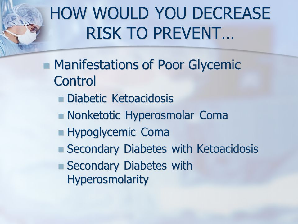 HOW WOULD YOU DECREASE RISK TO PREVENT…