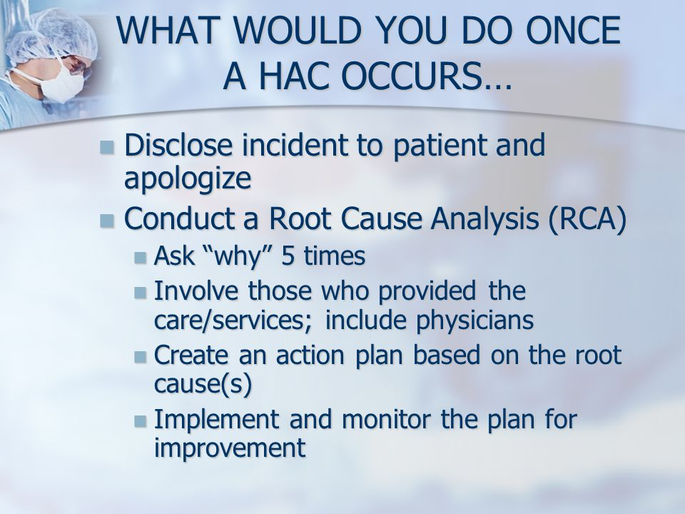 WHAT WOULD YOU DO ONCE A HAC OCCURS…