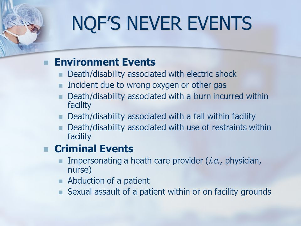 NQF'S NEVER EVENTS Environment Events Criminal Events