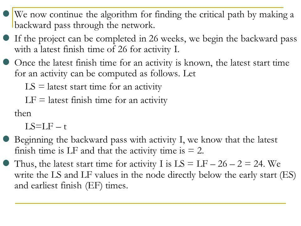 We now continue the algorithm for finding the critical path by making a backward pass through the network.