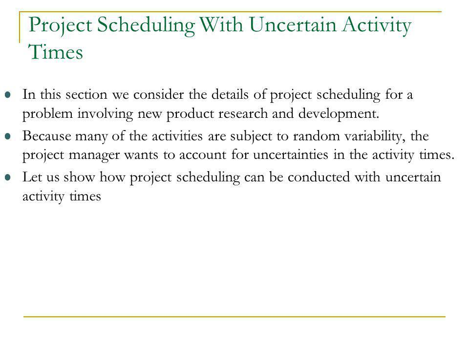 Project Scheduling With Uncertain Activity Times