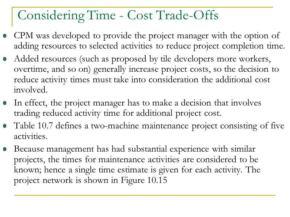 Considering Time - Cost Trade-Offs
