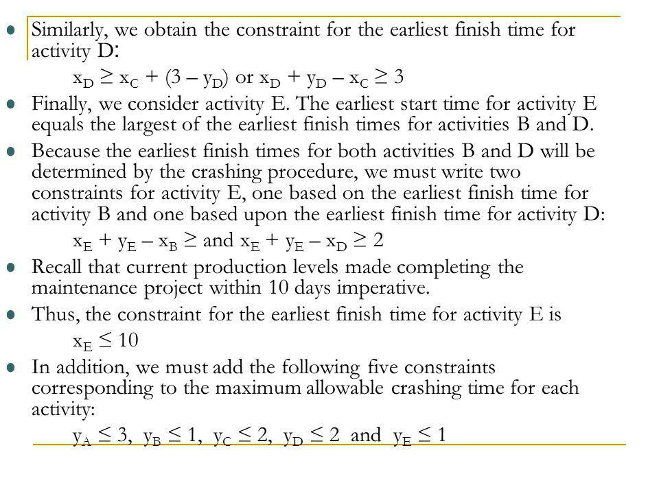 Similarly, we obtain the constraint for the earliest finish time for activity D: