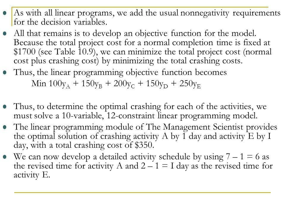 As with all linear programs, we add the usual nonnegativity requirements for the decision variables.