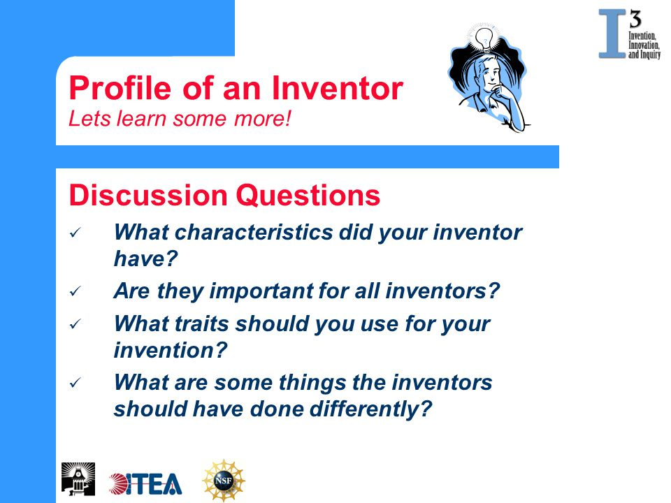 Profile of an Inventor Lets learn some more!