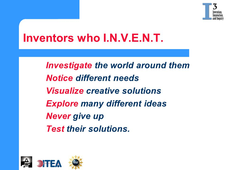 Inventors who I.N.V.E.N.T. Investigate the world around them
