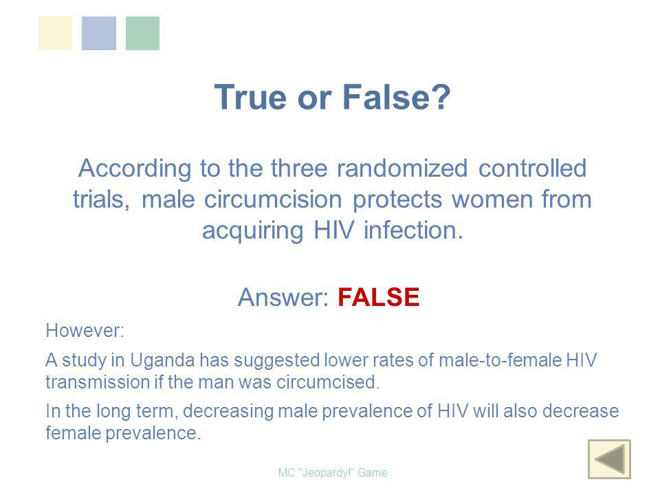 True or False According to the three randomized controlled trials, male circumcision protects women from acquiring HIV infection.