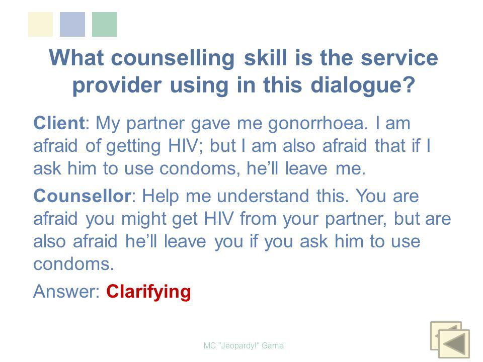 What counselling skill is the service provider using in this dialogue