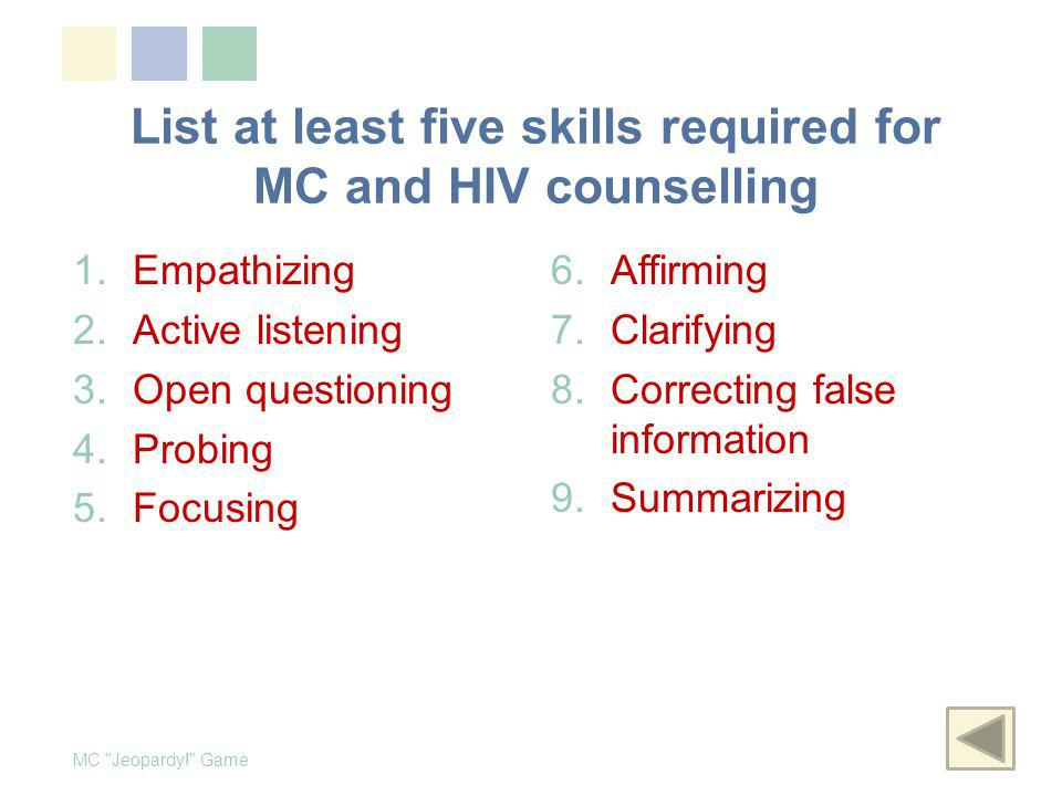 List at least five skills required for MC and HIV counselling