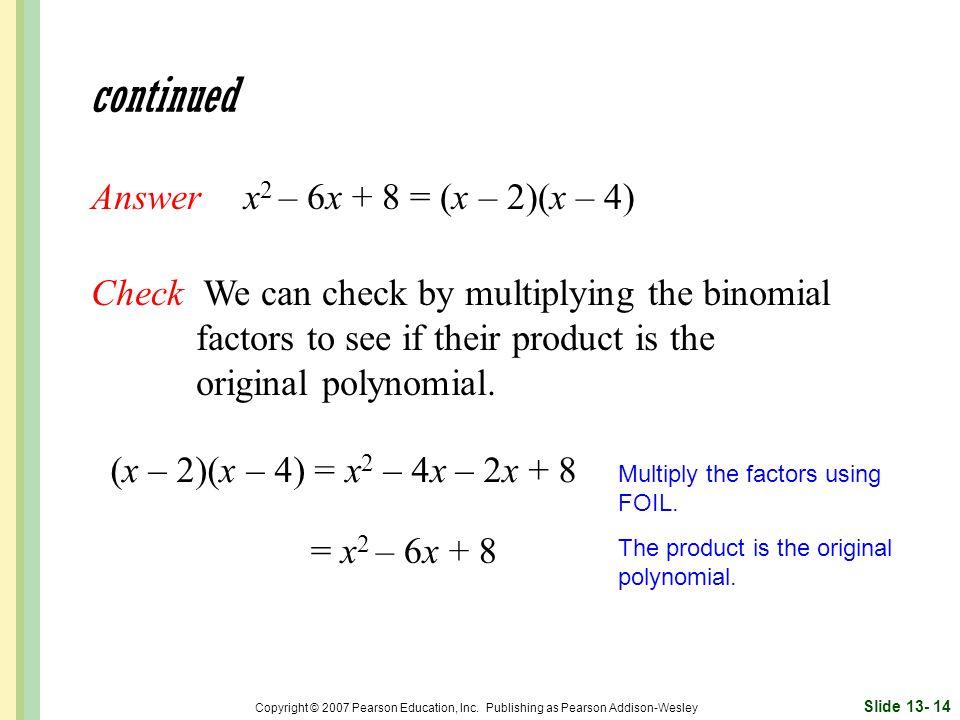 continued Answer x2 – 6x + 8 = (x – 2)(x – 4)