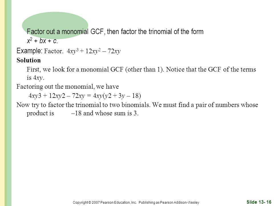 Example: Factor. 4xy3 + 12xy2 – 72xy