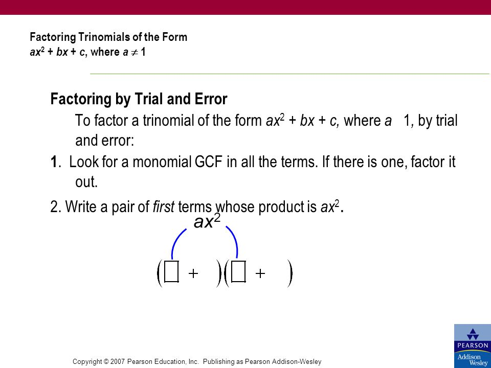 Factoring Trinomials of the Form ax2 + bx + c, where a  1