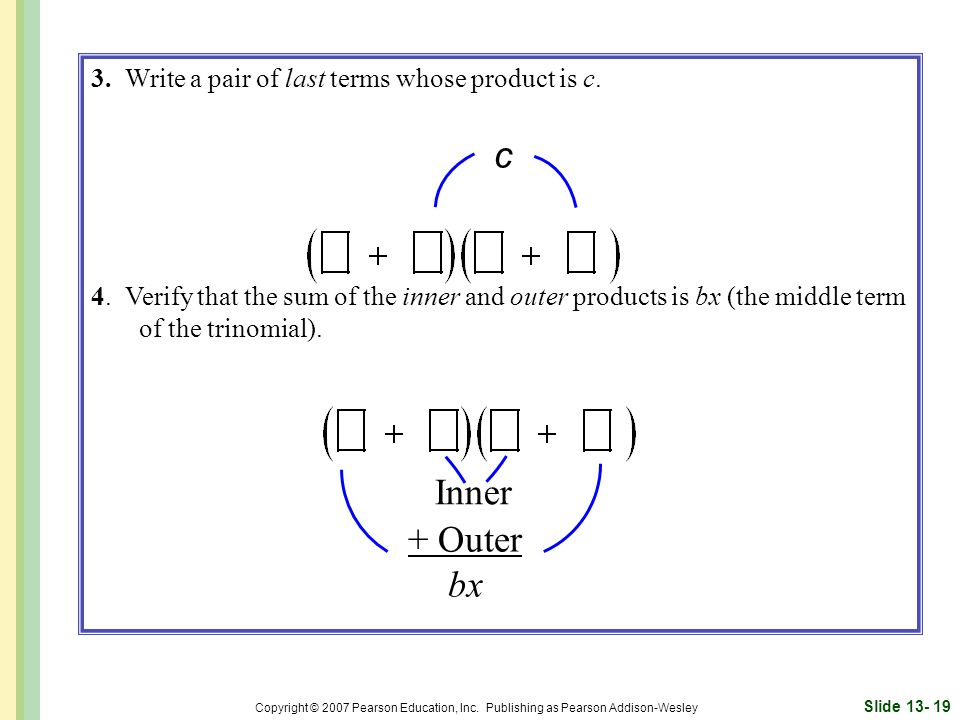 c Inner + Outer bx 3. Write a pair of last terms whose product is c.