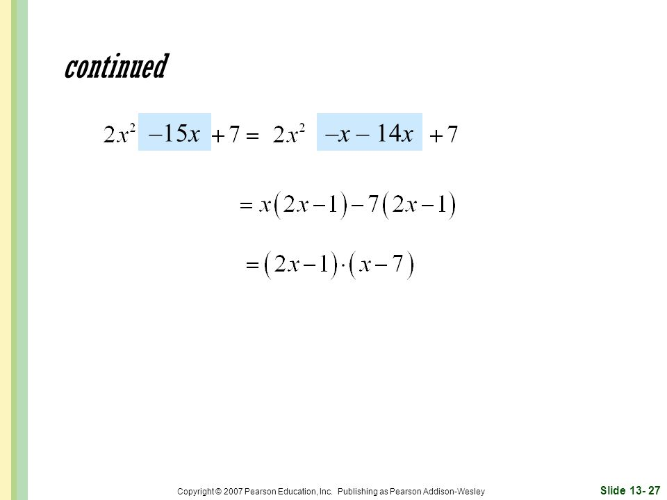 continued –15x. –x – 14x. Copyright © 2007 Pearson Education, Inc.