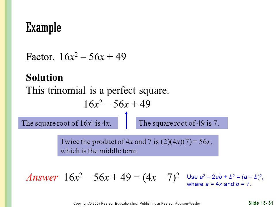 Example Factor. 16x2 – 56x + 49 Solution