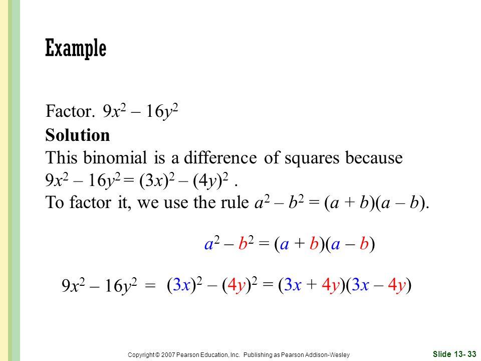 Example Factor. 9x2 – 16y2 Solution