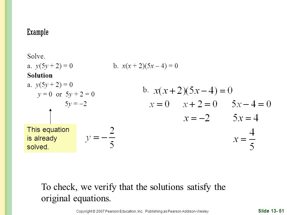 To check, we verify that the solutions satisfy the original equations.