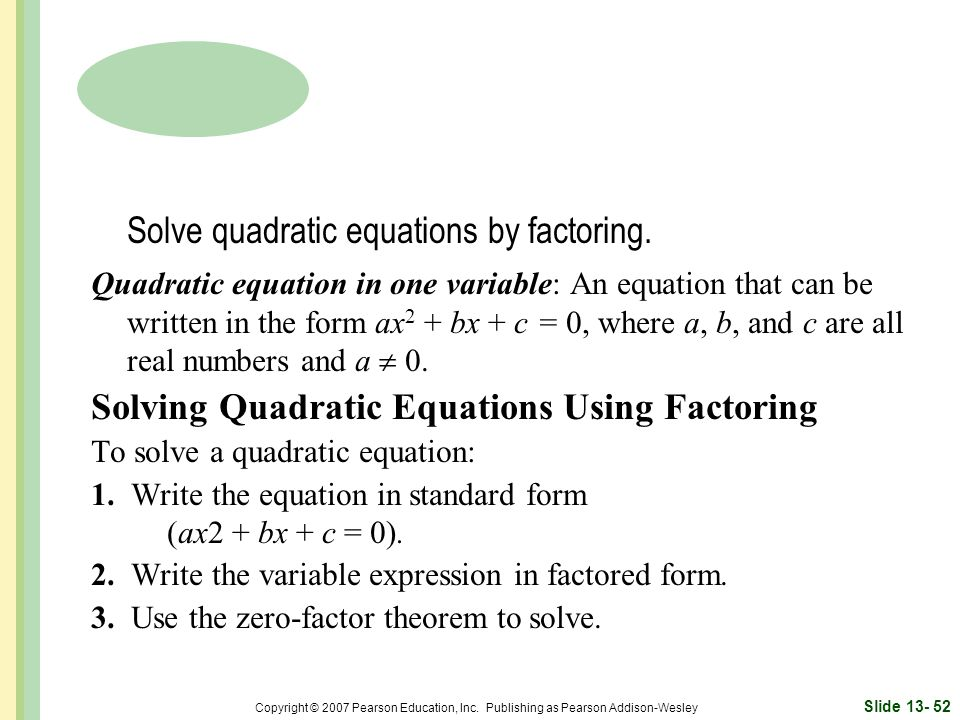 Solve quadratic equations by factoring.