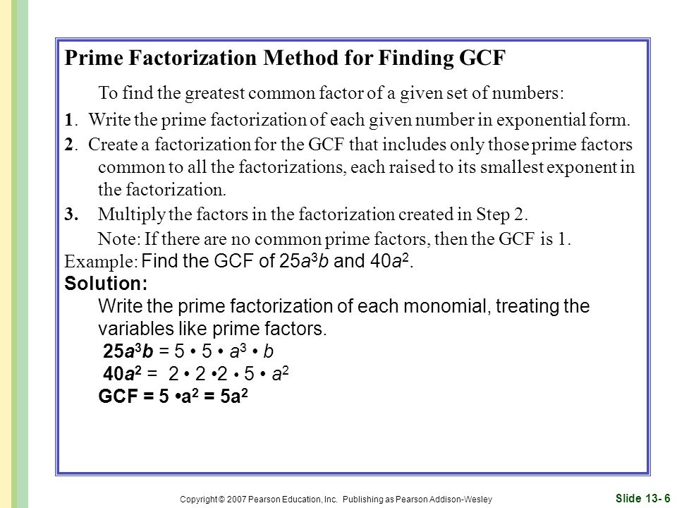 To find the greatest common factor of a given set of numbers: