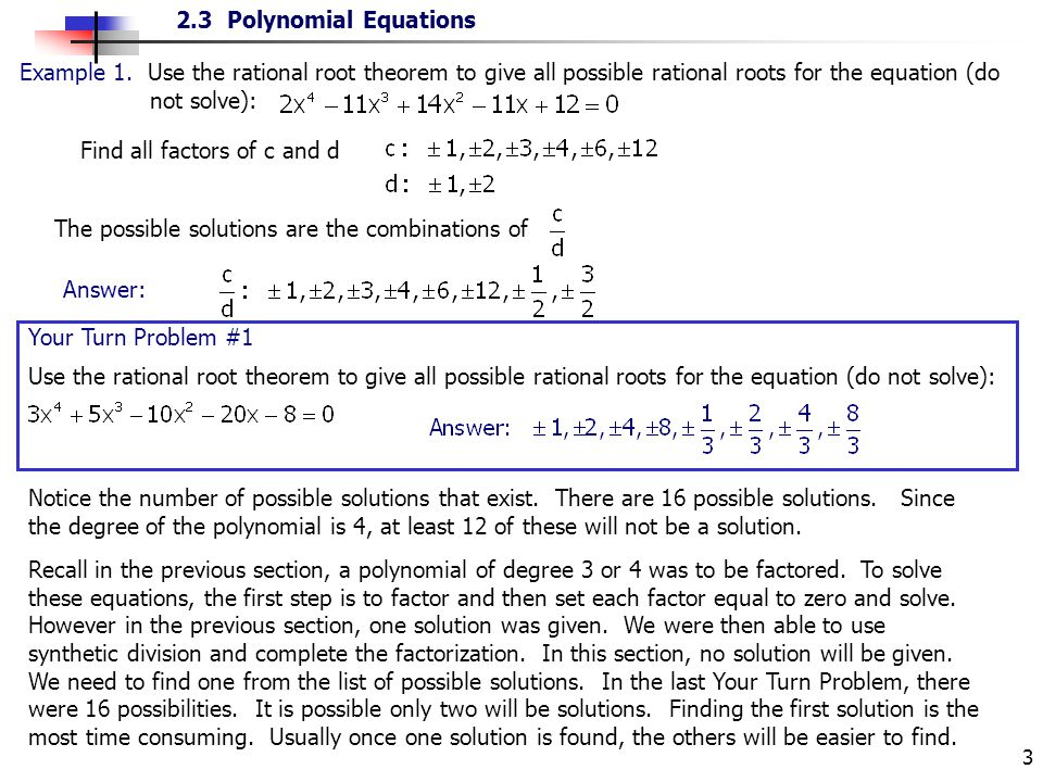 Example 1. Use the rational root theorem to give all possible rational roots for the equation (do not solve):