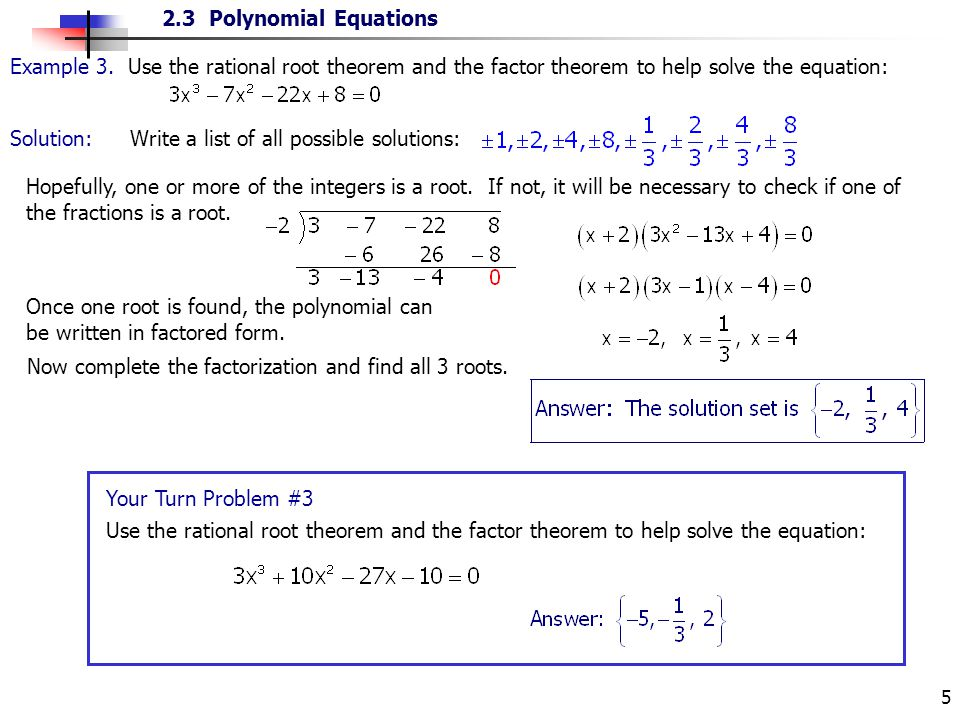 Example 3. Use the rational root theorem and the factor theorem to help solve the equation: