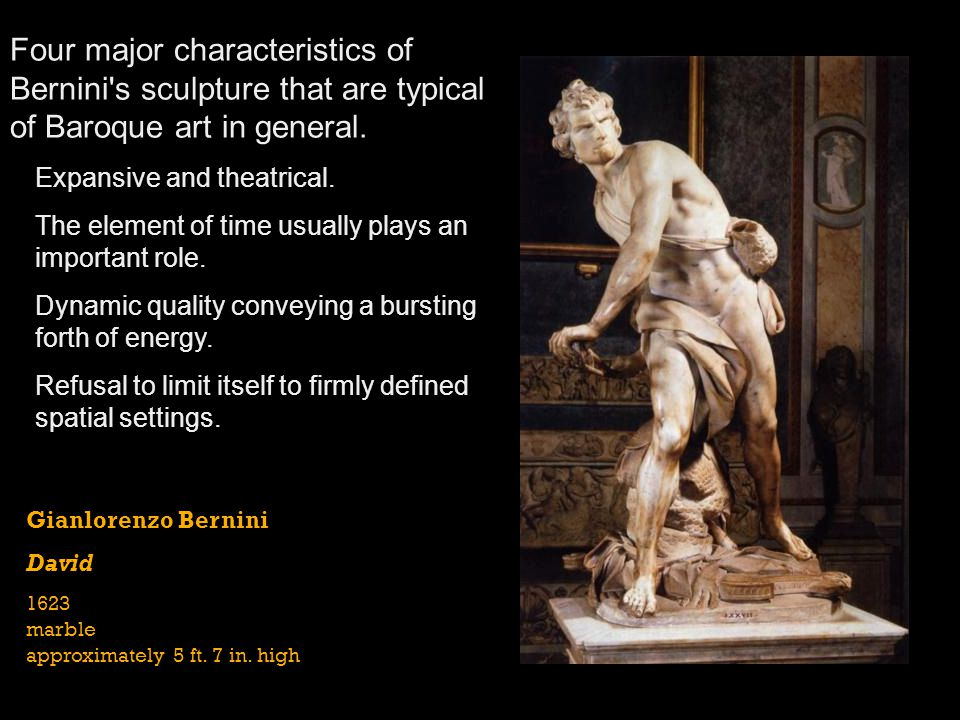 Four major characteristics of Bernini s sculpture that are typical of Baroque art in general.