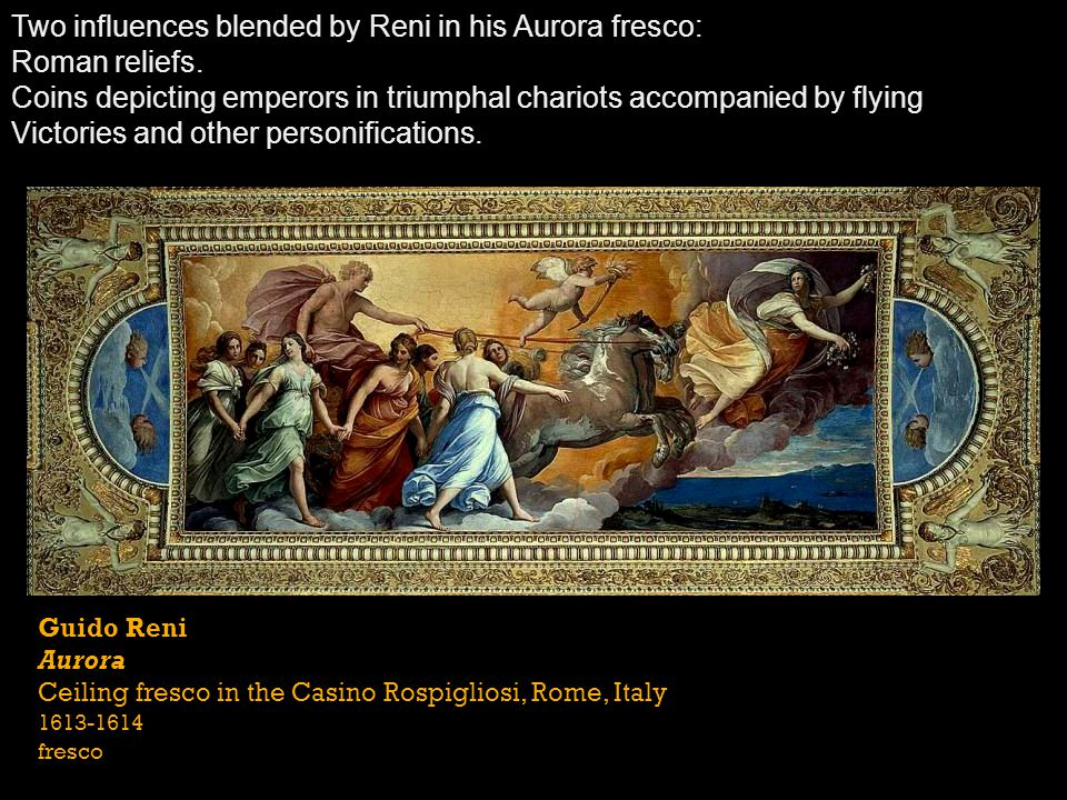 Two influences blended by Reni in his Aurora fresco: Roman reliefs.