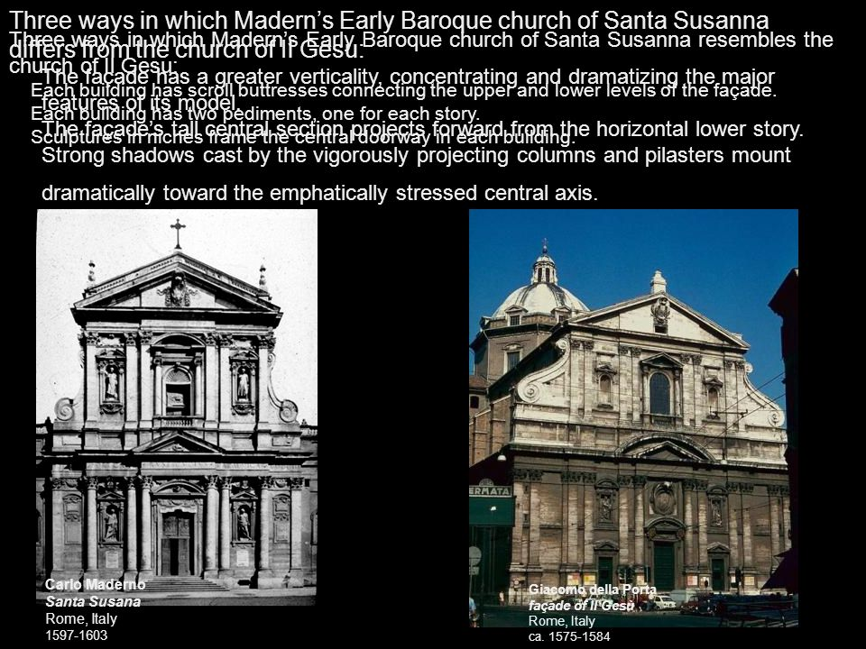 Three ways in which Madern's Early Baroque church of Santa Susanna differs from the church of Il Gesu: