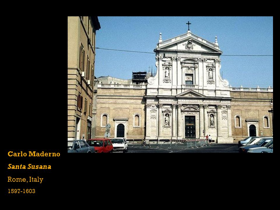 Carlo Maderno Santa Susana Rome, Italy 1597-1603