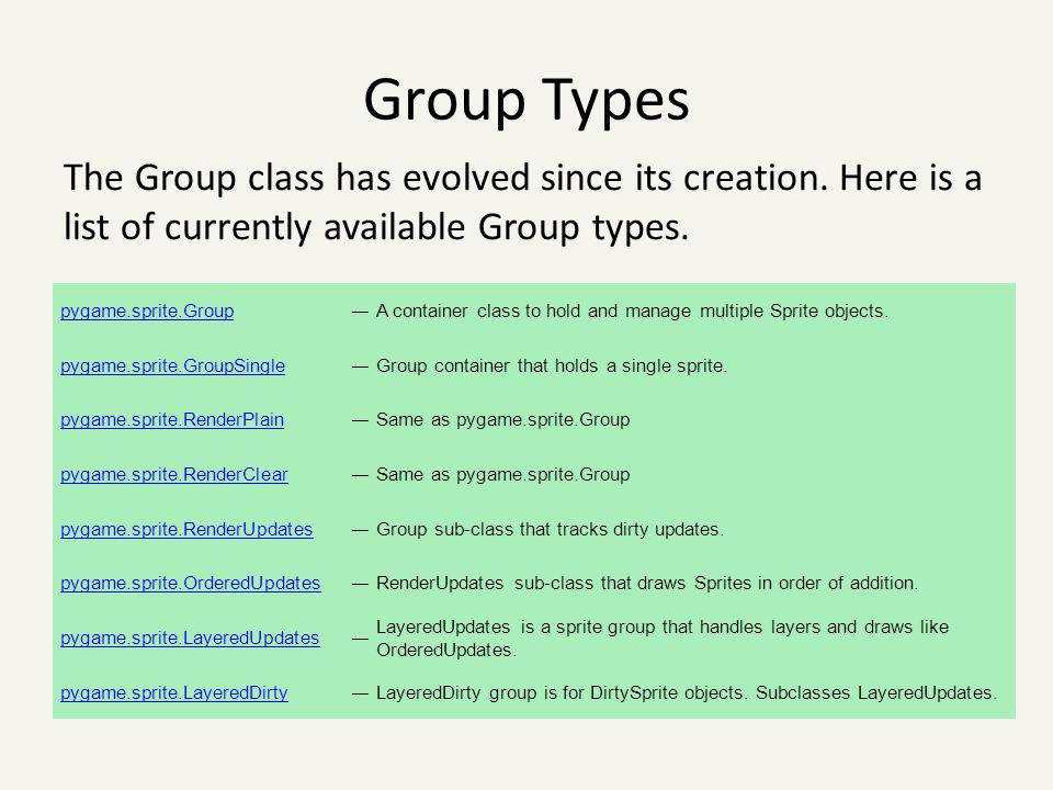 Group Types The Group class has evolved since its creation. Here is a list of currently available Group types.