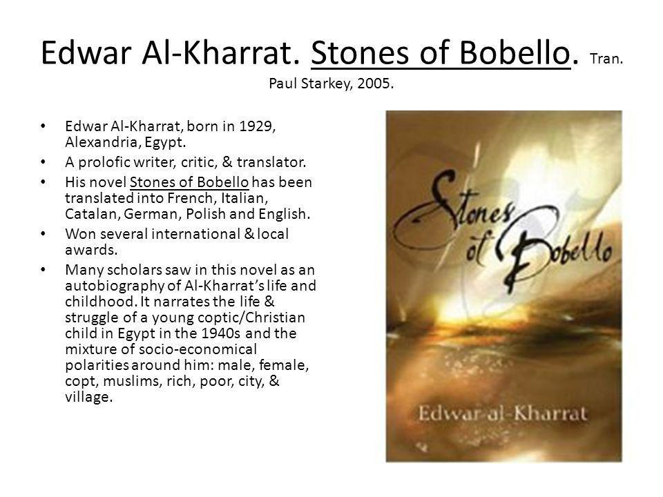 Edwar Al-Kharrat. Stones of Bobello. Tran. Paul Starkey, 2005.