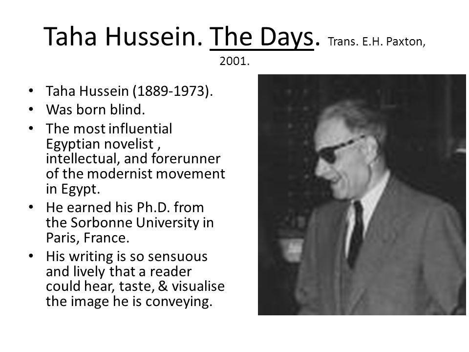 Taha Hussein. The Days. Trans. E.H. Paxton, 2001.