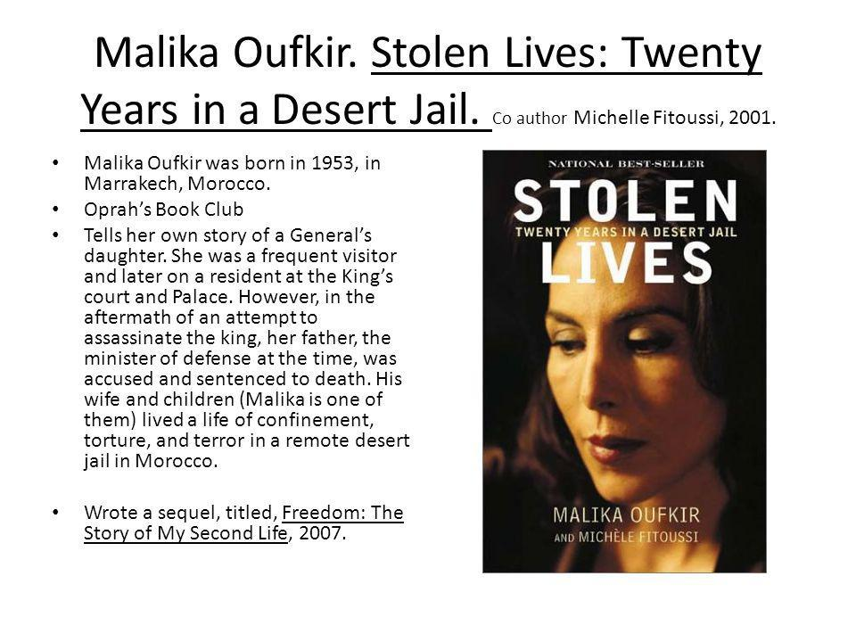 Malika Oufkir. Stolen Lives: Twenty Years in a Desert Jail