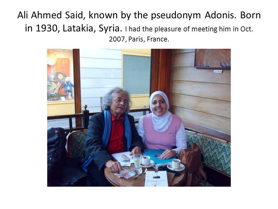 Ali Ahmed Said, known by the pseudonym Adonis