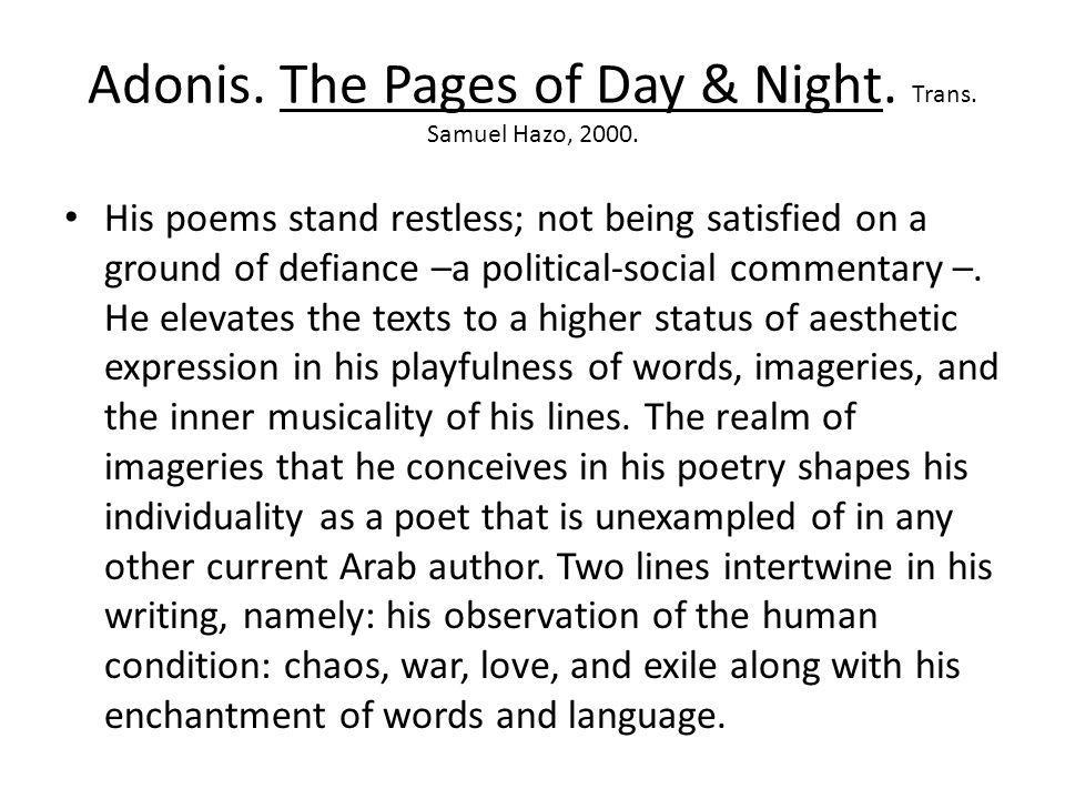 Adonis. The Pages of Day & Night. Trans. Samuel Hazo, 2000.