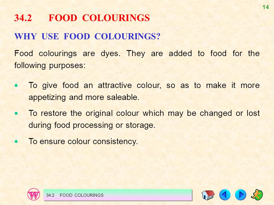 34.2 FOOD COLOURINGS WHY USE FOOD COLOURINGS