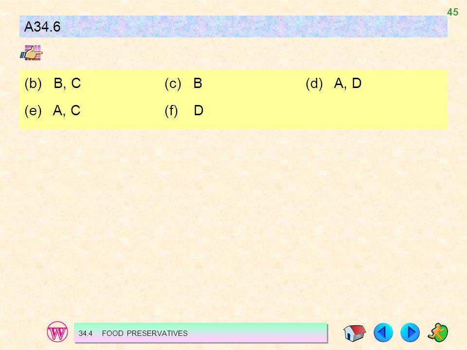 A34.6 (b) B, C (c) B (d) A, D.