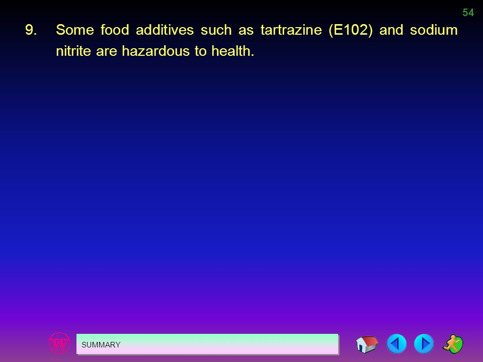 9. Some food additives such as tartrazine (E102) and sodium nitrite are hazardous to health.