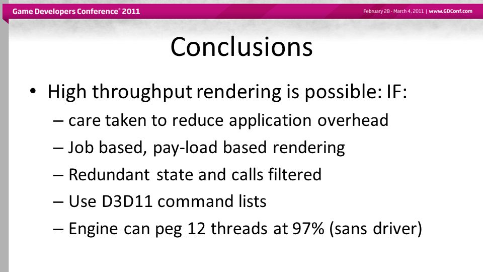 Conclusions High throughput rendering is possible: IF: