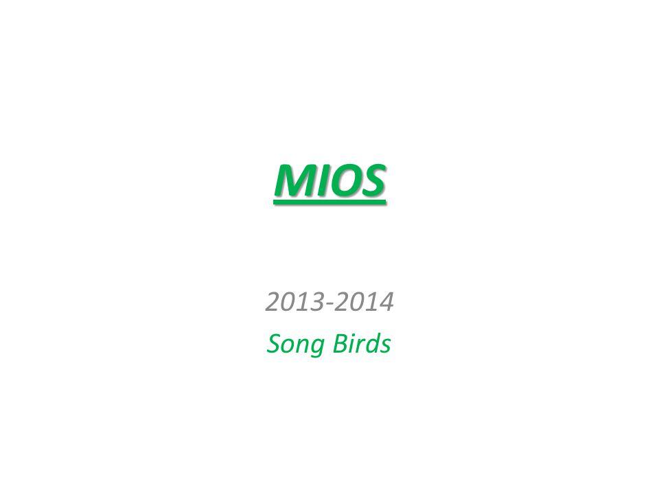 MIOS 2013-2014 Song Birds