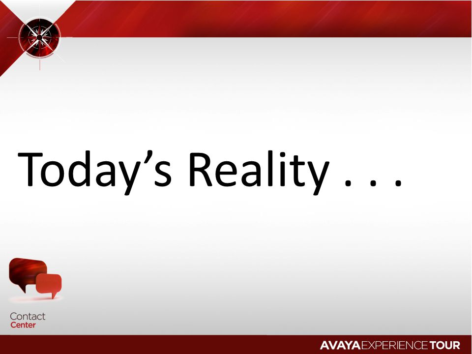 Today's Reality . . .