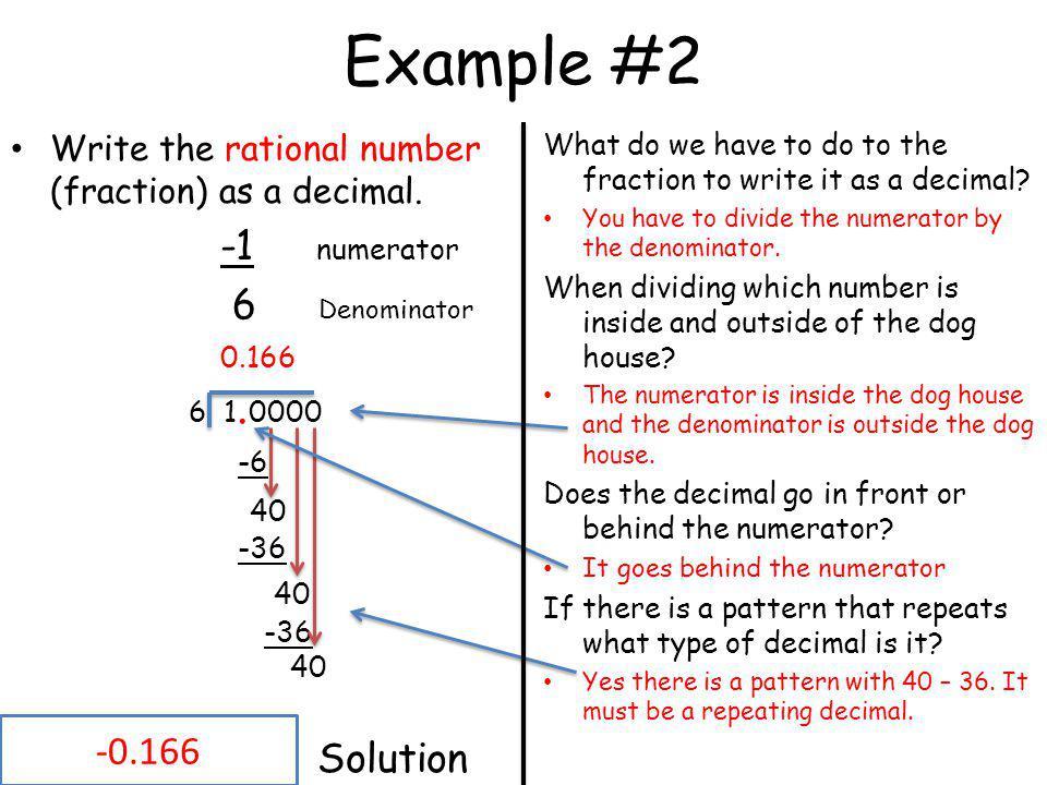 Example #2 -1 numerator 6 Denominator 0.166 6 1.0000 -6 40 Solution