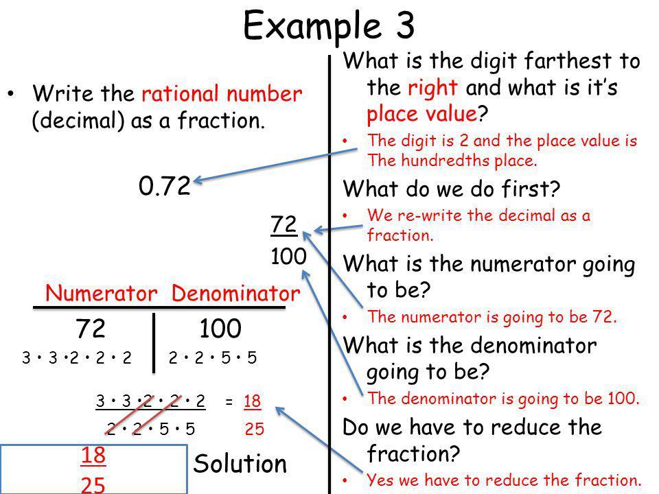 Example 3 72 Numerator Denominator 72 100 2 • 2 • 5 • 5 25 Solution 18