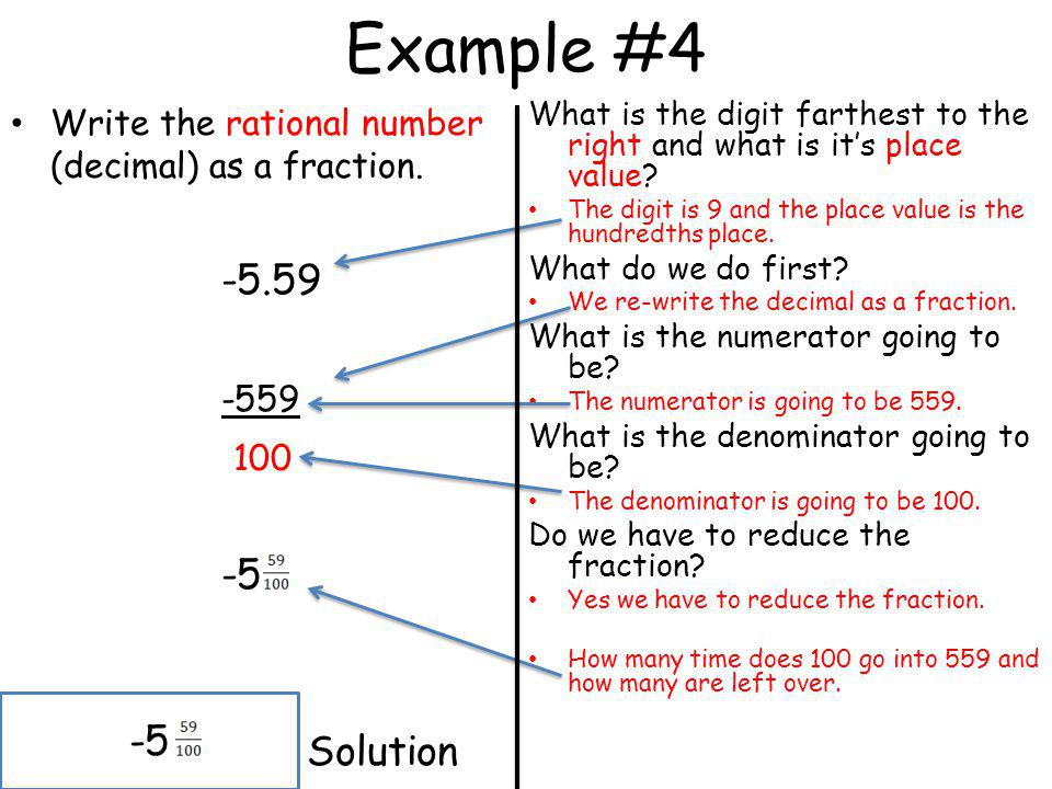 Example #4 -5.59 -559 100 -5 Solution -5