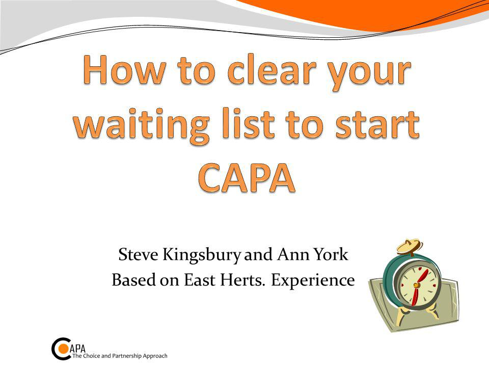 How to clear your waiting list to start CAPA