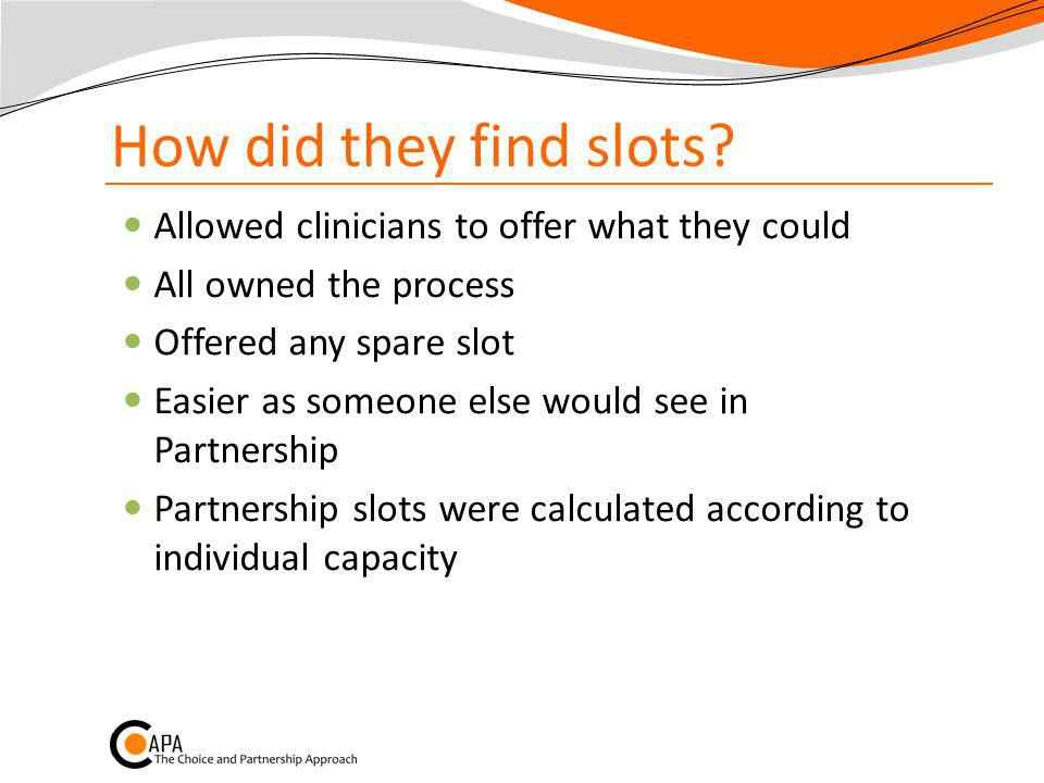 How did they find slots Allowed clinicians to offer what they could