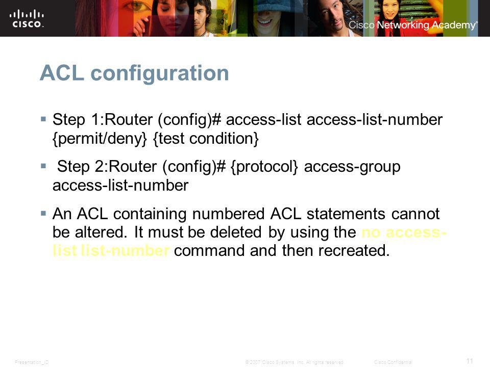 ACL configuration Step 1:Router (config)# access-list access-list-number {permit/deny} {test condition}