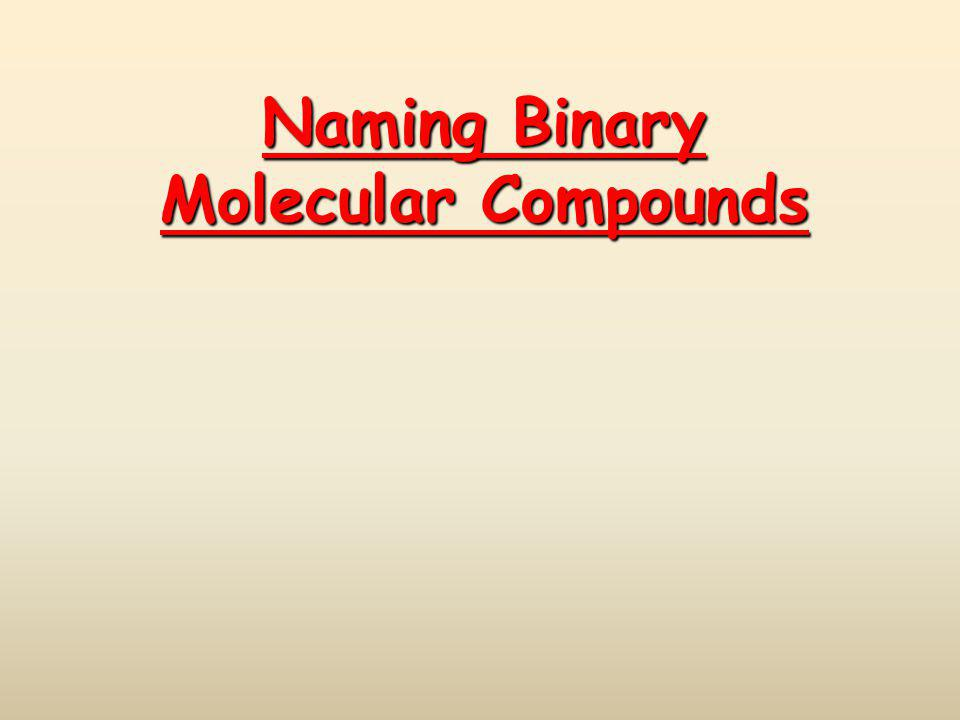 Naming Binary Molecular Compounds - ppt video online download